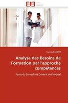 Analyse Des Besoins de Formation Par l''approche Comp�tences