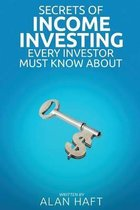 Secrets of Income Investing Every Investor Must Know about