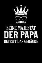 Seine Majest t der Papa
