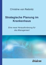 Strategische Planung im Krankenhaus. Eine neue Herausforderung f r das Management
