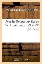 Avec Les Rouges Aux les Du Vent. Souvenirs, 1790-1793