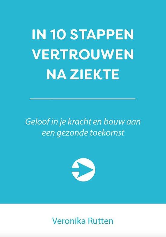 10 stappen boekenserie - In 10 stappen vertrouwen na ziekte - Veronika Rutten |
