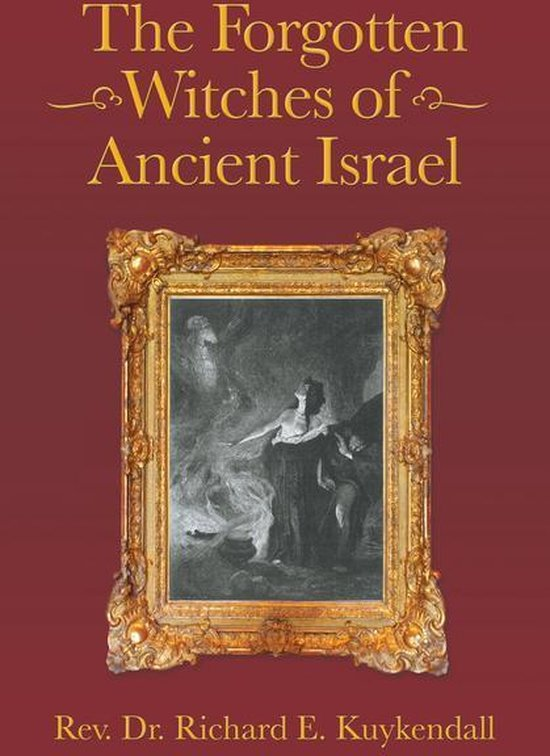 The Forgotten Witches of Ancient Israel