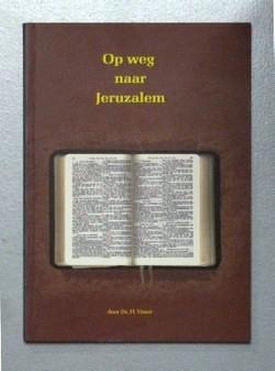 Op weg naar Jeruzalem - H. Visser  
