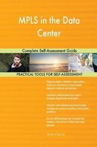 Mpls in the Data Center Complete Self-Assessment Guide