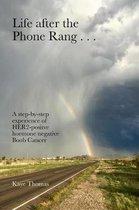 Life after the Phone Rang . . .