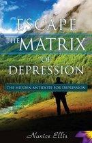 Escape the Matrix of Depression