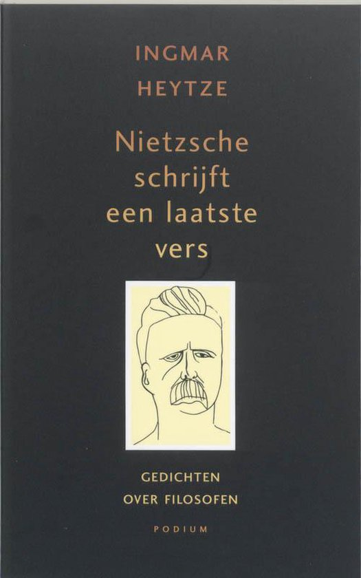Nietzsche schrijft een laatste vers. Gedichten over filosofen - I. Heytze  