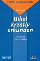 Bibel kreativ erkunden - Lernwege für die Praxis