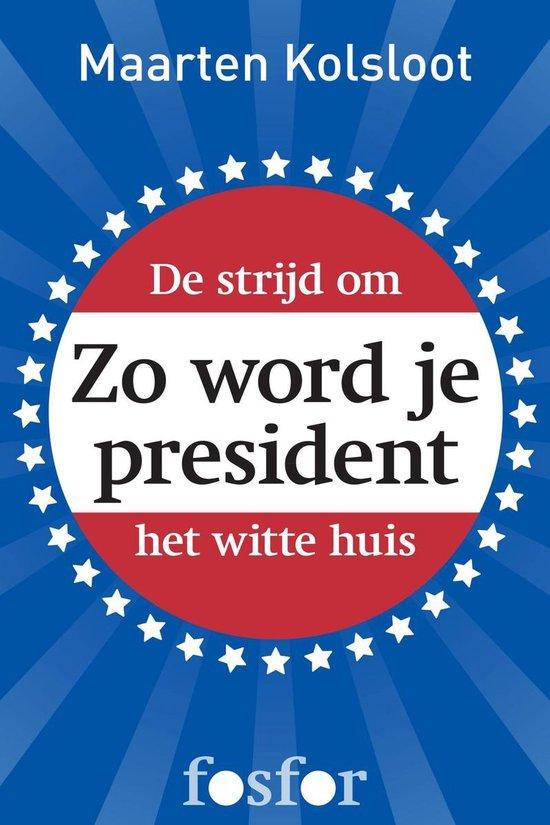 Boek cover Zo word je president van Maarten Kolsloot (Onbekend)
