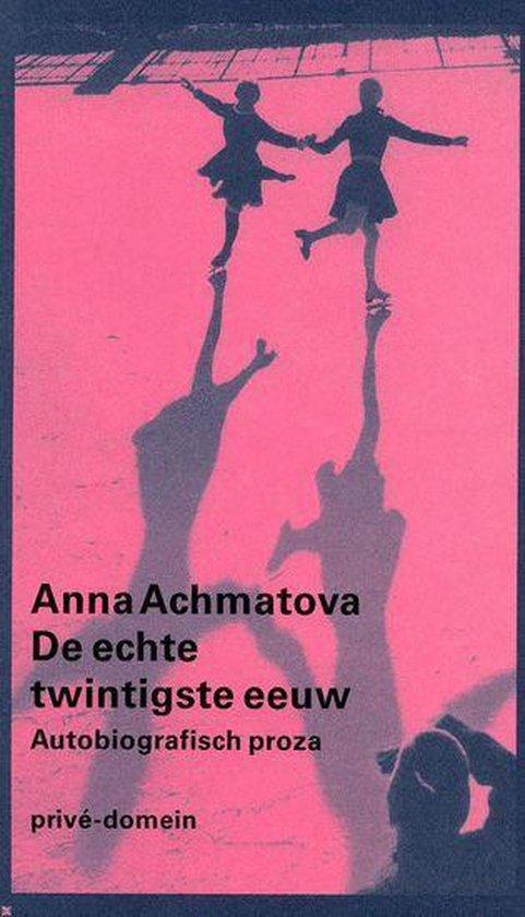 De Echte Twintigste Eeuw - Anna Achmatova |