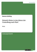 Heinrich Heine in den Jahren der Umsiedlung nach Paris