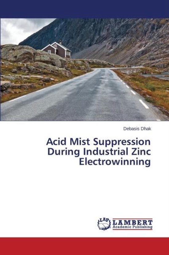 Acid Mist Suppression During Industrial Zinc Electrowinning