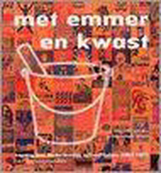 Met Emmer En Kwast - Eric Duivenvoorden  