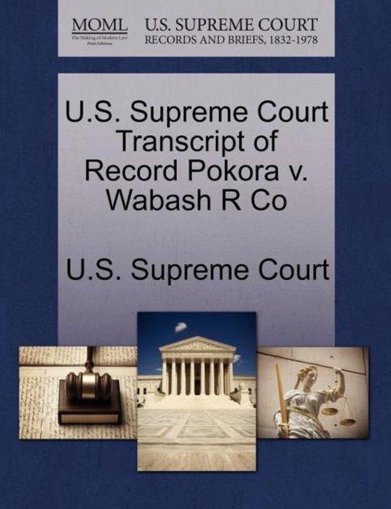 U.S. Supreme Court Transcript of Record Pokora V. Wabash R Co