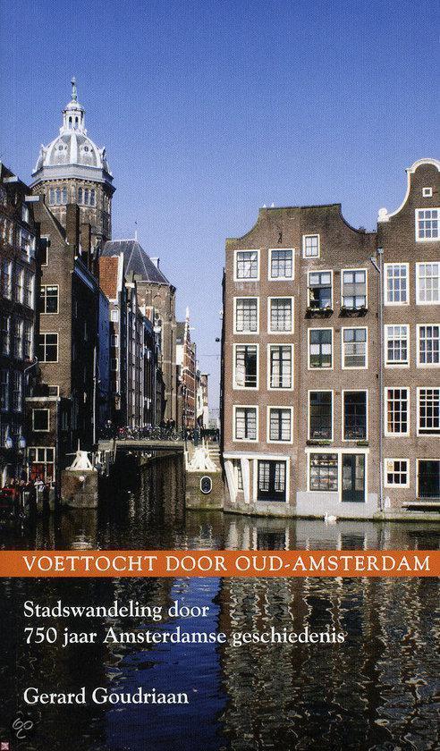 Voettocht Door Oud-Amsterdam - Gerard Goudriaan |