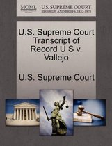 U.S. Supreme Court Transcript of Record U S V. Vallejo