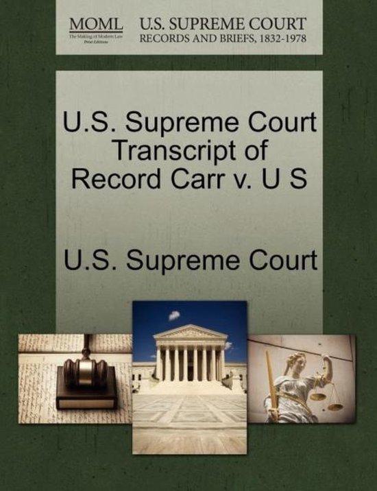U.S. Supreme Court Transcript of Record Carr V. U S