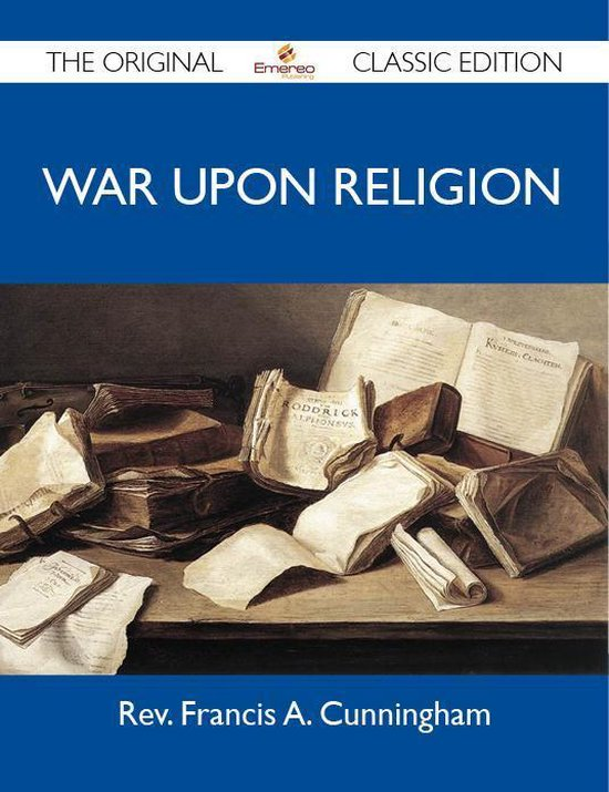 Boek cover War Upon Religion - The Original Classic Edition van Cunningham Rev