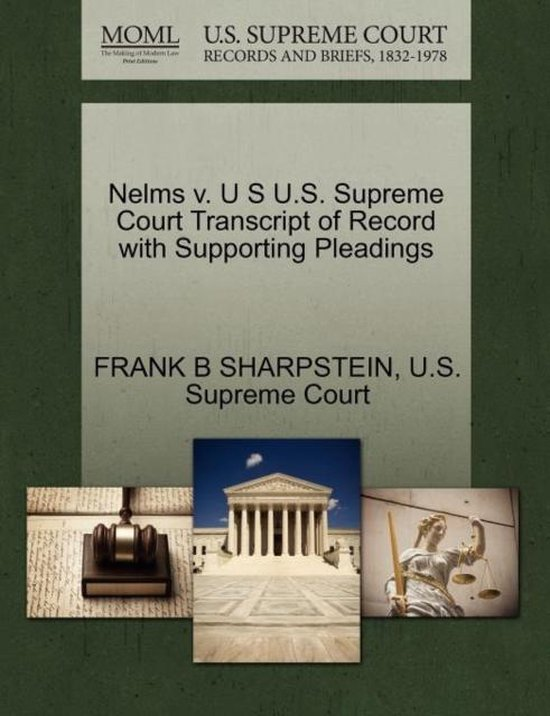 Nelms V. U S U.S. Supreme Court Transcript of Record with Supporting Pleadings
