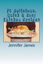 76 Delicious, Quick & Easy Chicken Recipes