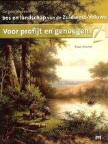 Voor profijt en genoegen. De geschiedenis van bos en landschap van de Zuidwest-Veluwe