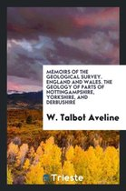 Memoirs of the Geological Survey. England and Wales. the Geology of Parts of Nottingampshire, Yorkshire, and Derbushire