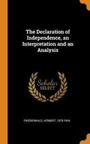The Declaration of Independence, an Interpretation and an Analysis