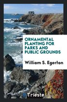 Ornamental Planting for Parks and Public Grounds