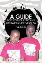 A Guide for Young Africans Growing Up Overseas