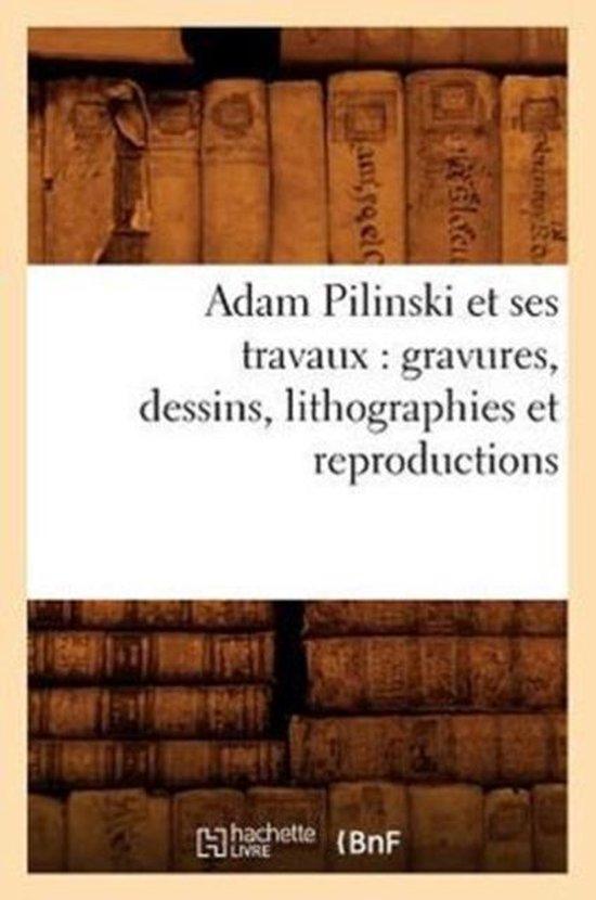 Adam Pilinski et ses travaux