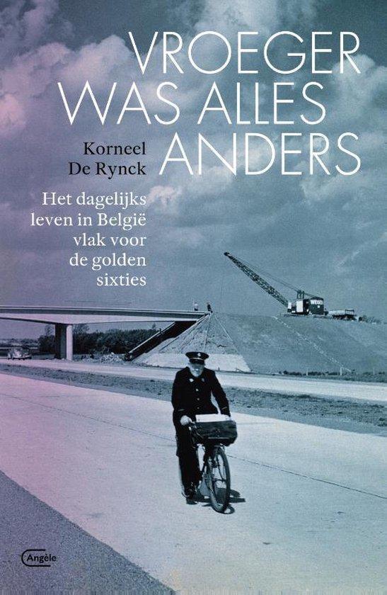 Vroeger was alles anders - Korneel de Rynck | Fthsonline.com