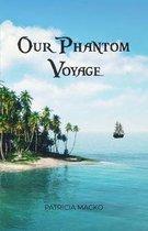 Our Phantom Voyage
