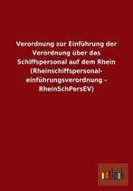 Verordnung Zur Einf hrung Der Verordnung ber Das Schiffspersonal Auf Dem Rhein (Rheinschiffspersonal- Einf hrungsverordnung - Rheinschpersev)