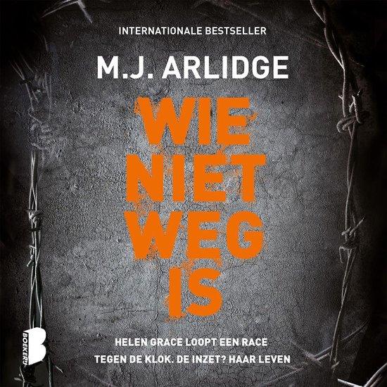 Helen Grace 6 - Wie niet weg is - M.J. Arlidge | Readingchampions.org.uk