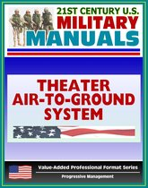 21st Century U.S. Military Manuals: Multiservice Procedures for the Theater Air-Ground System TAGS Field Manual - FM 100-103-2 (Value-Added Professional Format Series)