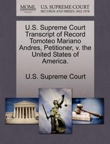 U.S. Supreme Court Transcript of Record Tomoteo Mariano Andres, Petitioner, V. the United States of America.