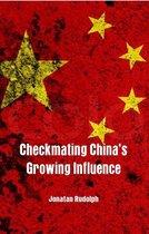 Boek cover Checkmating Chinas Growing Influence van Jonatan Rudolph