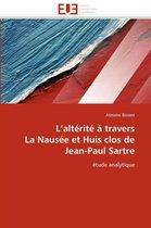 L Alt�rit� � Travers La Naus�e Et Huis Clos de Jean-Paul Sartre