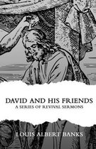 David and His Friends: A Series of Revival Sermons