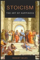 Stoicism-The Art of Happiness