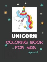 Unicorn Coloring Book for Kids Ages 4-8: The Magical Unicorn Coloring Book