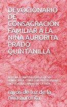 Devocionario de Consagracion Familiar a la Nina Aurorita Prado Quintanilla