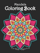 Mandala Coloring Book For Kids Ages 8-12