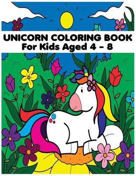 Unicorn Coloring Book: For Kids Ages 4 - 8