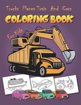 Trucks Planes Train And Cars Coloring Book For Kids