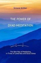 The Power of Dyad Meditation