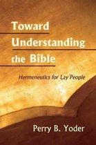 Toward Understanding the Bible