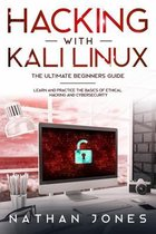Hacking with Kali Linux THE ULTIMATE BEGINNERS GUIDE