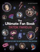 TikTok Famous - The Ultimate Fan Book